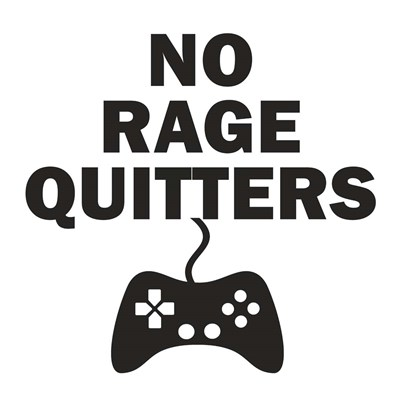 No Rage Quitters BW art print by Linda Woods for $48.75 CAD