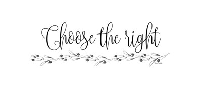 Choose the Right art print by Ramona Murdock for $38.75 CAD