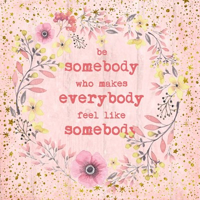Be Somebody art print by Ramona Murdock for $35.00 CAD