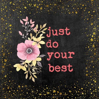 Just Do Your Best II art print by Ramona Murdock for $35.00 CAD
