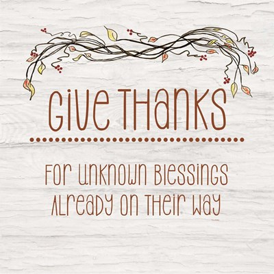 Give Thanks for Unknown Blessings II art print by Ramona Murdock for $35.00 CAD