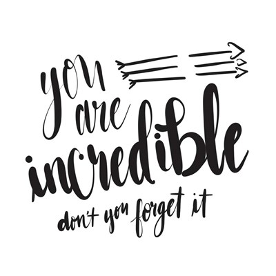 You Are Incredible art print by Tara Moss for $35.00 CAD