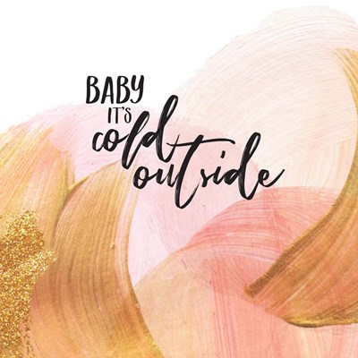 Baby It's Cold Outside Glam art print by Tammy Apple for $56.25 CAD