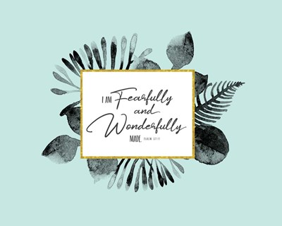 Fearfully and Wonderfully Made Aqua art print by Tammy Apple for $40.00 CAD
