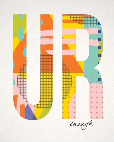 Ur Enough art print by Tammy Apple for $40.00 CAD