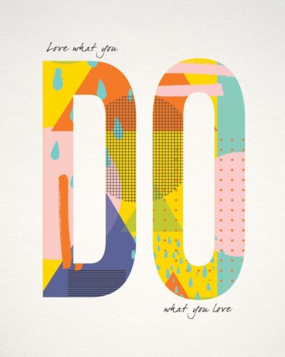Love What You Do art print by Tammy Apple for $40.00 CAD