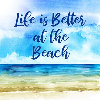 Life is Better at the Beach art print by Tamara Robinson for $48.75 CAD
