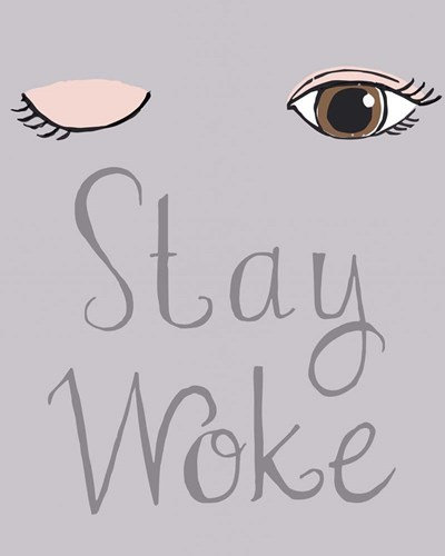 Stay Woke art print by Cindy Willingham for $56.25 CAD