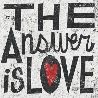 The Answer is Love Grunge Square art print by Michael Mullan for $51.25 CAD