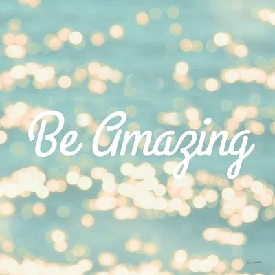Be Amazing art print by Sue Schlabach for $51.25 CAD