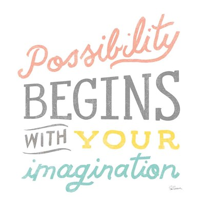 Possibility art print by Sue Schlabach for $36.25 CAD