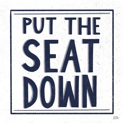 Put the Seat Down Navy art print by Melissa Averinos for $51.25 CAD