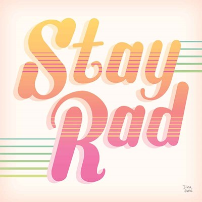 Stay Rad I art print by Dina June for $36.25 CAD